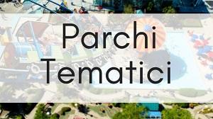 parchi tematici e divertimento per grandi e piccini