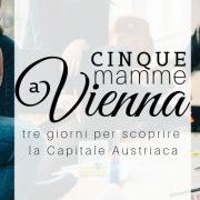 5 mamme a Vienna, il progetto di Bambini Giramondo