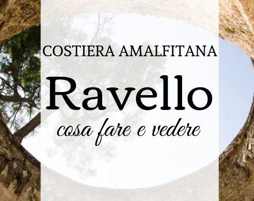 Ravello, cosa vedere in Costiera Amalfitana