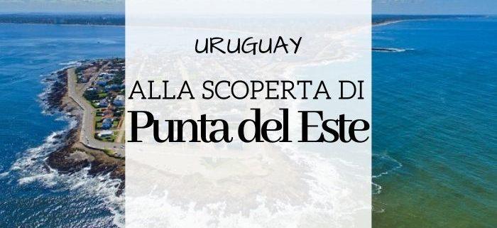 punta del este uruguay cosa vedere