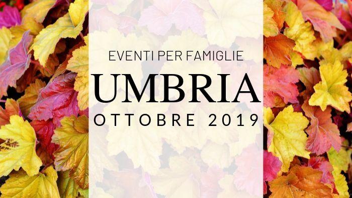 eventi in umbria ad ottobre 2019
