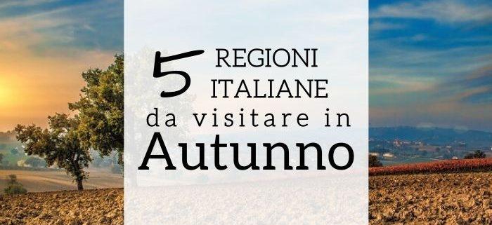 viaggiare in autunno, cinque regioni italiane