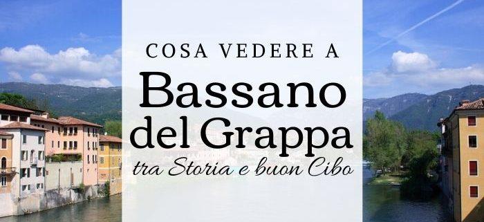 Cosa fare e vedere a Bassano del Grappa